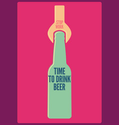 time to drink beer typographic retro beer poster vector image