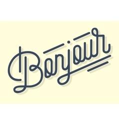 Bonjour Vintage Custom Script Lettering Retro vector image