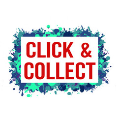 Paint splashes frame with text click and collect vector