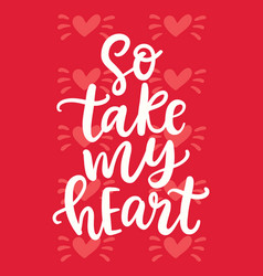 so take my heart wedding lettering vector image