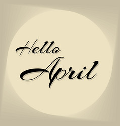 Hello april lettering elements for invitations vector