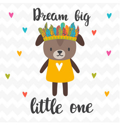 Dream big little one inspirational quote hand vector