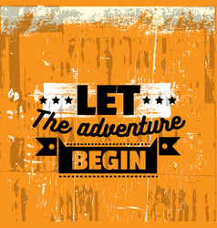 let adventure begin quote typographical vector image