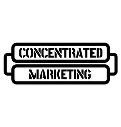 Concentrated marketing stamp vector