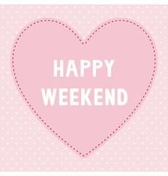 Happy weekend5 vector image