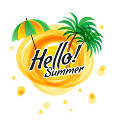 the yellow abstract sun with text - hello summer vector image vector image