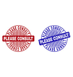 Grunge please consult textured round stamps vector