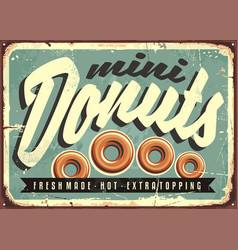 mini donuts fresh and hot retro tin sign vector image