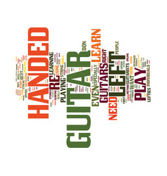 Learn how to play the guitar left handed text vector