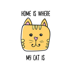 home is where my cat is quote modern t-shirt vector image