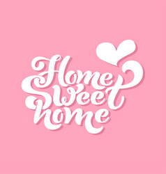 home sweet home typographic design for greeting vector image