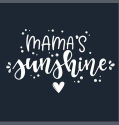 Mamas sunshine motivational quote hand drawn vector