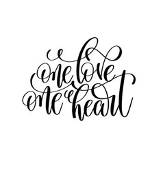 One love one heart black and white hand lettering vector