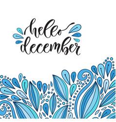 hand drawn lettering hello december modern vector image