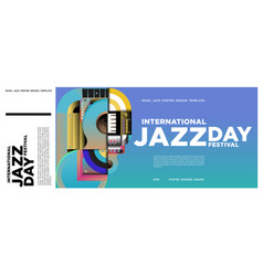 Colorful international jazz day poster and banner vector