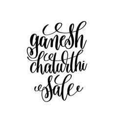 ganesh chaturthi sale hand lettering calligraphy vector image