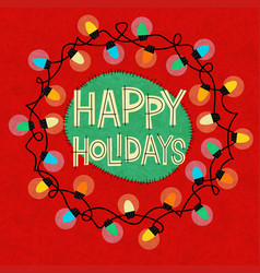 happy holidays with circle christmas lights vector image