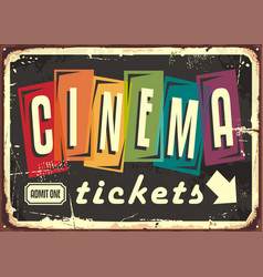 cinema tickets retro sign with colorful typography vector image