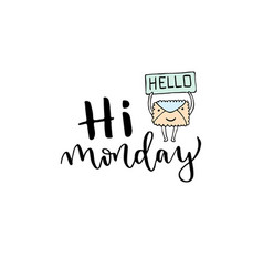hand lettering hi monday with modern lettering vector image