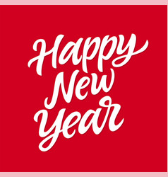 happy new year - hand drawn brush pen vector image vector image