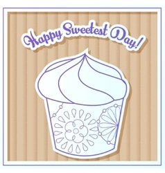 Happy sweetest day card with cupcake on cardboard vector image