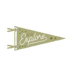 vintage hand drawn pennant template explore sign vector image