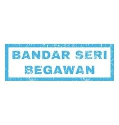 Bandar Seri Begawan Rubber Stamp vector