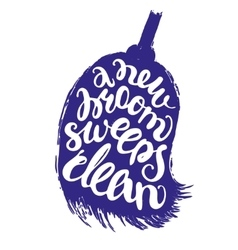 New broom sweeps clean lettering vector image