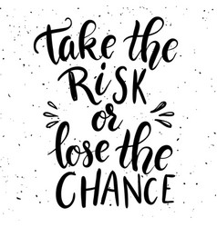 Take risk or lose chance vector