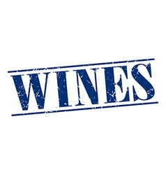 wines blue grunge vintage stamp isolated on white vector image