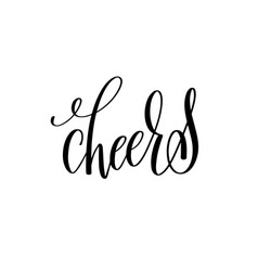 Cheers black ink hand lettering calligraphy text vector