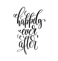 happily ever after - black and white hand vector image
