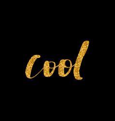 lettering inscription cool golden shiny vector image