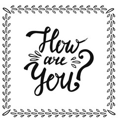 How are you handwritting phrase for card blog vector