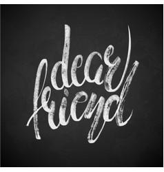 dear friend phrase hand drawn lettering brush vector image vector image
