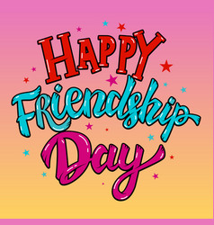 happy friendship day lettering phrase with star vector image vector image