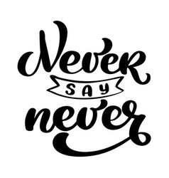 never say never motivation phrase sticker set for vector image vector image