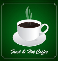 A cup fresh and hot coffee vector
