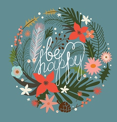 Floral wreath Be happy vector