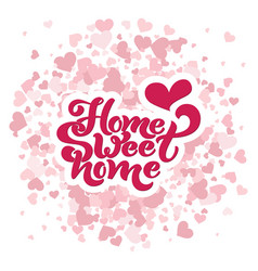 Home sweet home typographic design for greeting vector