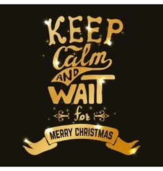 Keep calm and wait for merry christmas hand drawn vector