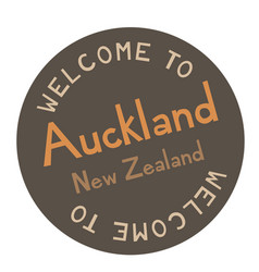 Welcome to auckland new zealand vector