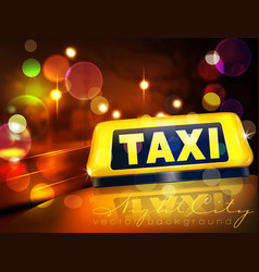 yellow taxi sign on car against lights of vector image