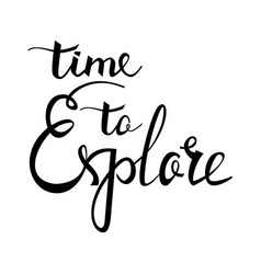 time to explore card hand drawn positive quote vector image