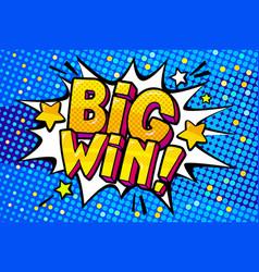 big win message in pop art style vector image