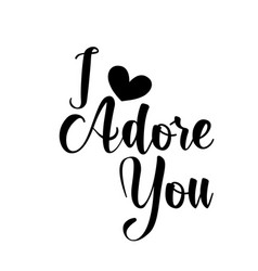 Valentines day quote - i adore you vector
