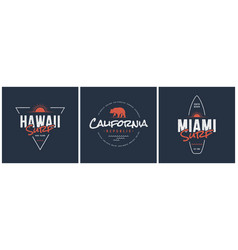 Hawaii surf california republic and miami designs vector