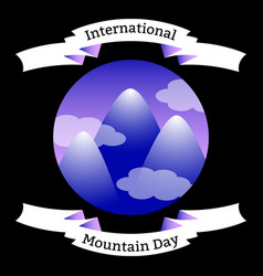 International mountain day the concept of vector