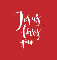 Jesus loves you inspirational quote about god vector