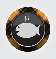 button with orange black tartan - fish with smoke vector image vector image